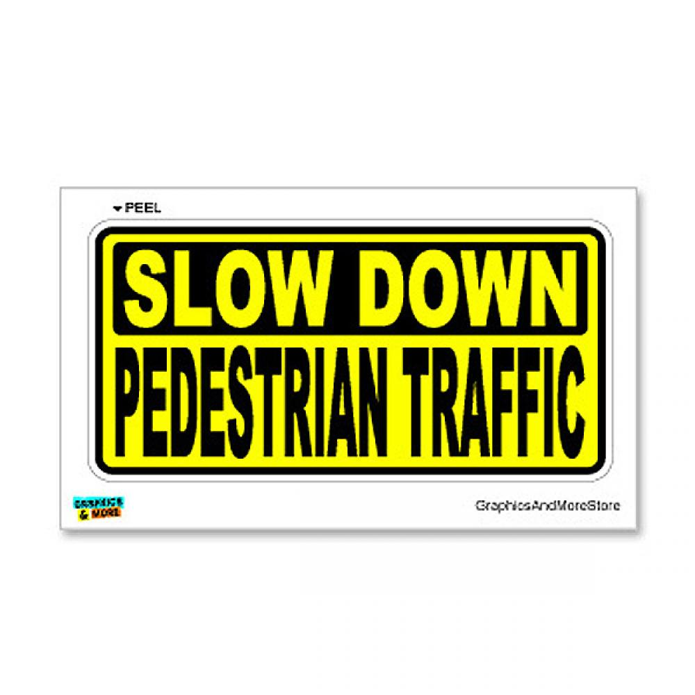 Slow Down Pedestrian Traffic - Business Store Sign Sticker