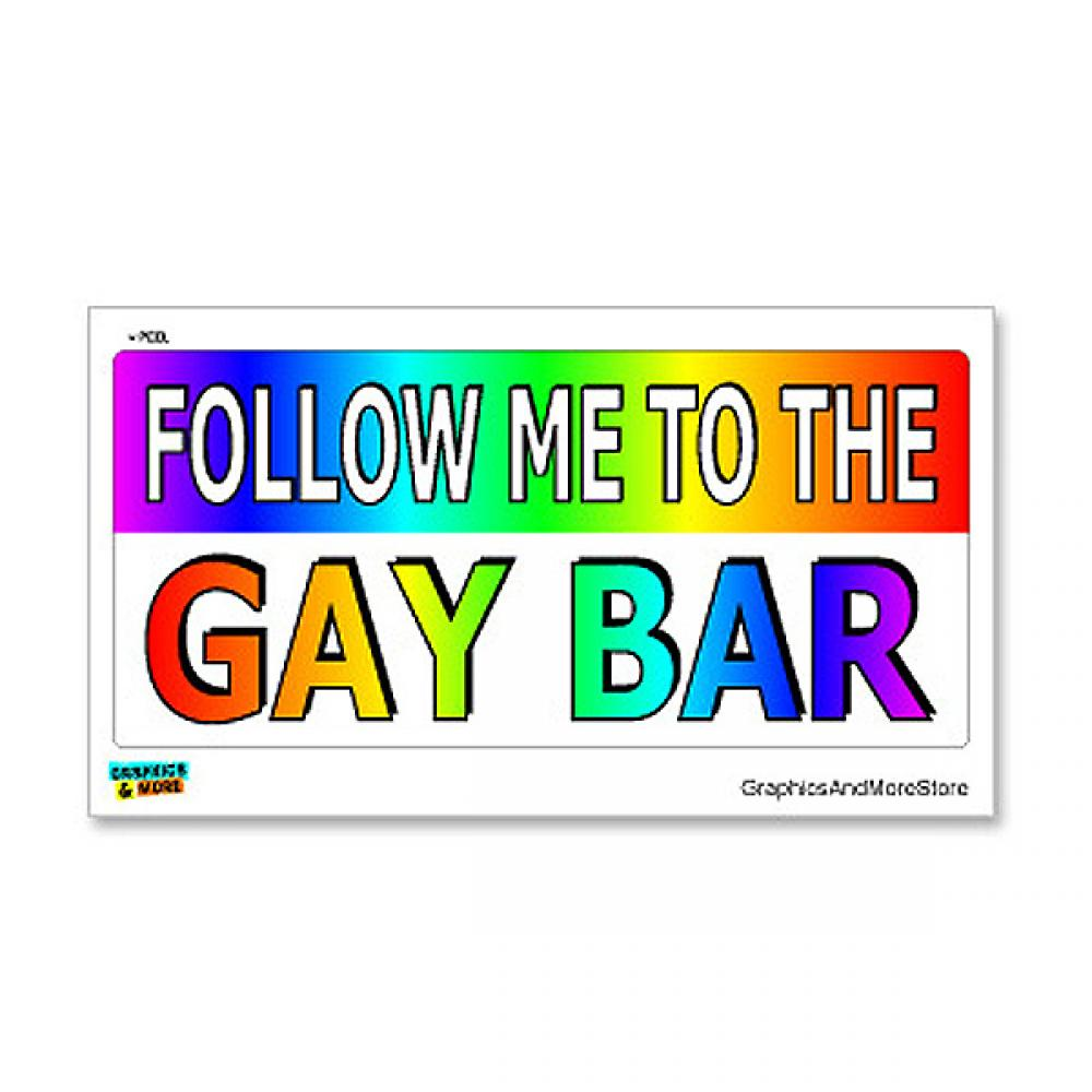 Follow Me To The Gay Bar - Lesbian Homosexual Sticker