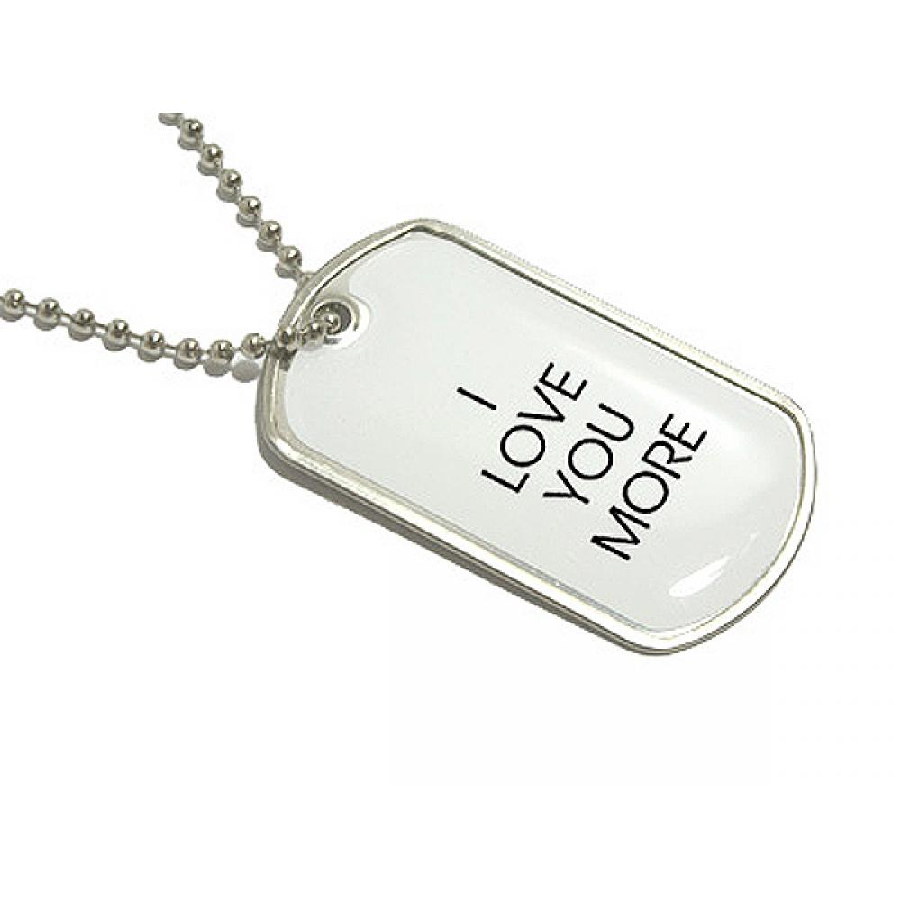 I Love You More Dog Tag