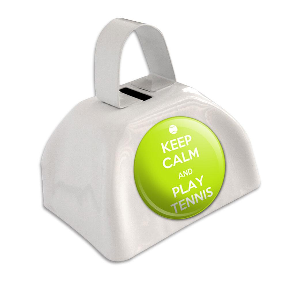 Keep Calm And Play Tennis Sports White Cowbell Cow Bell
