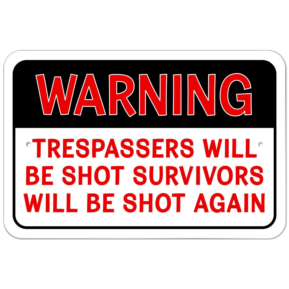 plastic sign warning trespassers will be shot survivors